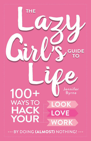 the lazy girl s guide to life is available for preorder jennifer